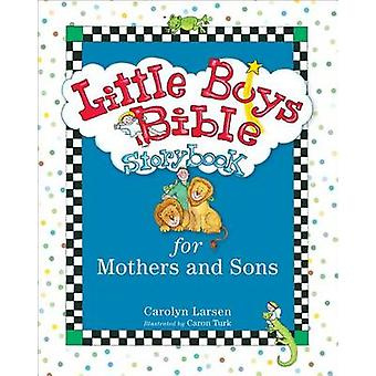 Little Boys Bible Storybook for Mothers and Sons by Carolyn Larsen -