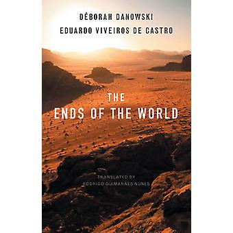 The Ends of the World by Deborah Danowski - Eduardo Viveiros de Castr