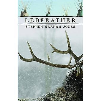 Ledfeather von Stephen Graham Jones - 9781573661461 Buch