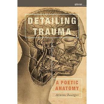 Detaillering Trauma - een poëtische anatomie door Arianne Zwartjes - 978160938128