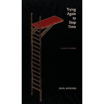 Réessayer d'arrêter le temps - Selected Poems par Jalal Barzanji - Sabah A