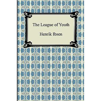 The League of Youth by Ibsen & Henrik