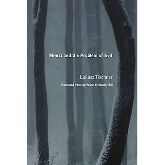 Milosz e o problema do mal por Lukasz Tischner - livro 9780810131774