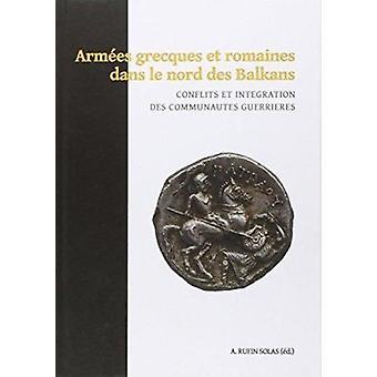 Armees Grecques et Romaines dans le Nord des Balkan - Conflits et Int