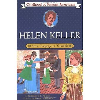 Helen Keller: From Tragedy to Triumph (Childhood of Famous Americans (Paperback))