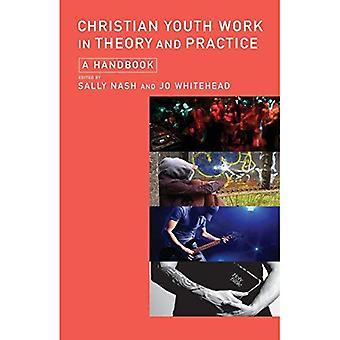 Christian ungdomsarbete i teori och praktik: en handbok