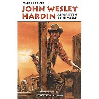 La vie de la John Wesley Hardin telle qu'écrite par lui-même