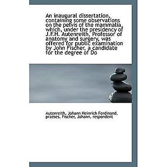 Une Dissertation inaugurale, contenant quelques Observations sur le bassin de la Mammalia, qui, au titre