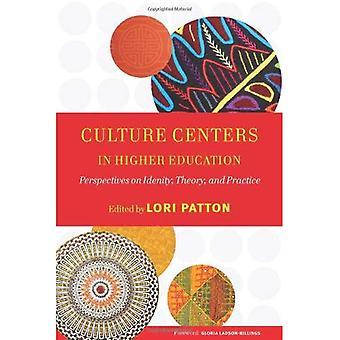 Centres de culture dans l'enseignement supérieur: Perspectives sur l'identité, la théorie et la pratique