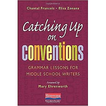 Catching Up on Conventions: Grammar Lessons for Middle School Writers