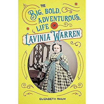 Stor, fet, äventyrliga livet av Lavinia Warren