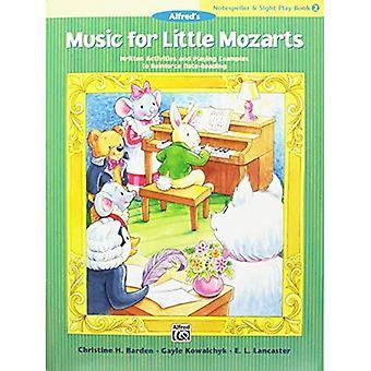 Musik för lilla Mozartsen Notespeller & syn-Play bok, Bk 2: skriven verksamhet och spelar exempel för att förstärka Obs-läsning (musik för lilla Mozartsen)