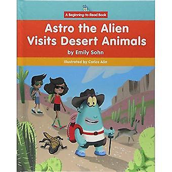 Astro Alien besöker öknen djur (början-till-läsa, Astro Alien)