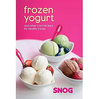 Frozen Yogurt: And Other Cool Recipes for Healthy Treats