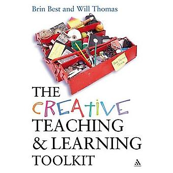 The Creative Teaching and Learning Toolkit by Best & Brin