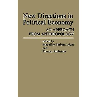 New Directions in Political Economy An Approach from Anthropology by Rothstein & Frances
