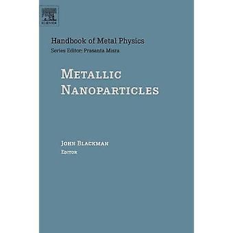 Metallic Nanoparticles by Blackman & John A.