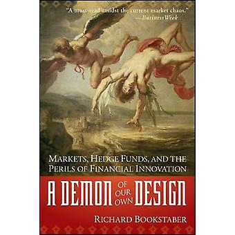 A Demon of Our Own Design by Richard Bookstaber