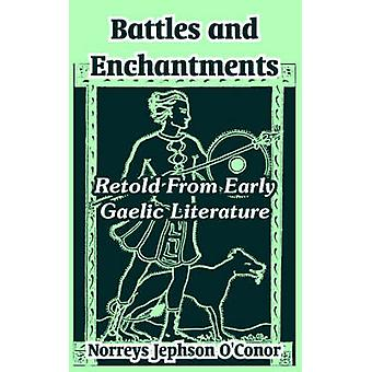 Battles and Enchantments Retold From Early Gaelic Literature by OConor & Norreys Jephson