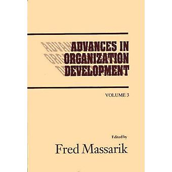 Advances in Organizational Development Volume 3 by Massarik & Fred