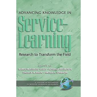Advancing Knowledge in ServiceLearning Research to Transform the Field Hc by Casey & Karen McKnight