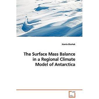 Die Oberfläche Massenbilanz in einem regionalen Klimamodell der Antarktis durch Glushak & Ksenia