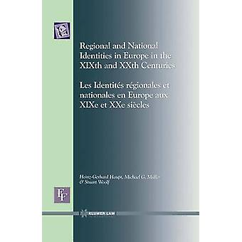 European Forum Regional and National Identities in Europe in the XIXth and XXth Centuries by Haupt & HeinzGerhard