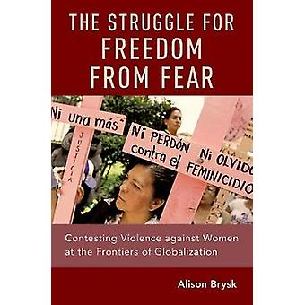 The Struggle for Freedom from Fear - Contesting Violence against Women