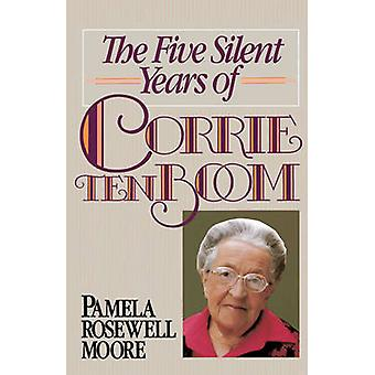 The Five Silent Years of Corrie Ten Boom by Pamela Rosewell Moore - 9