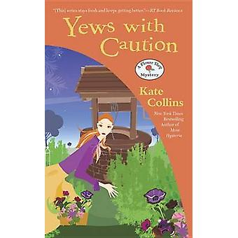 Yews with Caution by Kate Collins - 9780451473455 Book