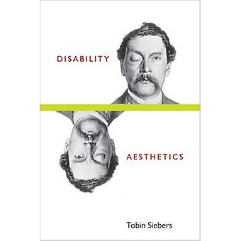 Disability Aesthetics by Tobin Siebers - 9780472051007 Book