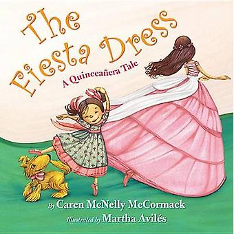 The Fiesta Dress - A Quinceanera Tale by Caren McNelly McCormack - Mar