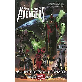 Uncanny Avengers - Volume 1 - Counter-Evolutionary by Rick Remender - D