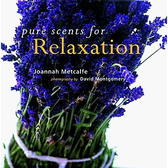 Pure Scents for Relaxation by Joannah Metcalfe - David Montgomery - 9
