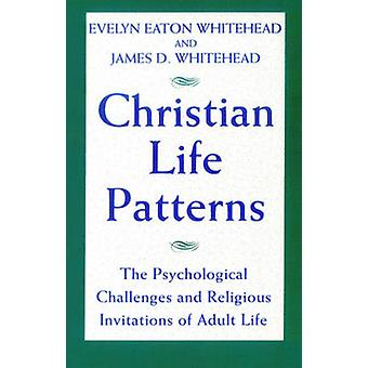 Christian Life Patterns (New edition) by James D. Whitehead - Evelyn