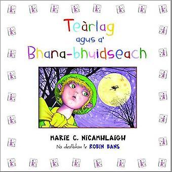 Tearlag Agus A' Bhana-Bhuidseach by Marie C. Macaulay - 9780861525577