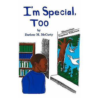 I'm Special - Too! by Darlene M McCurty - Napoleon Wilkerson - 978091