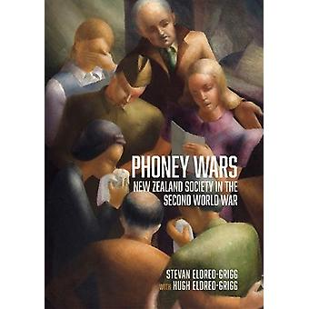 Phoney Wars - New Zealand Society in the Second World War by Stevan El