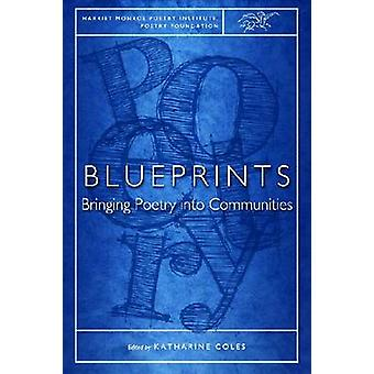 Blueprints - Bringing Poetry into Communities by Katharine Coles - 978
