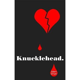Knucklehead by Adam Smyer - 9781617755873 Book