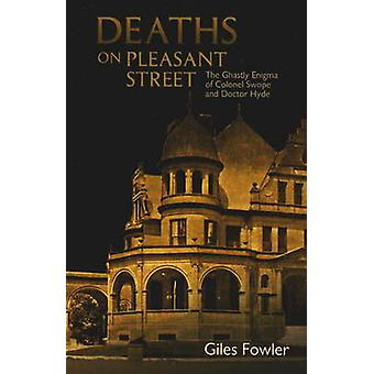 Deaths on Pleasant Street - The Ghastly Enigma of Colonel Swope and Do
