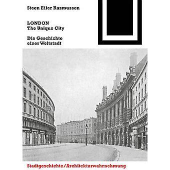 LONDON. The Unique City - Die Geschichte einer Weltstadt by LONDON. Th
