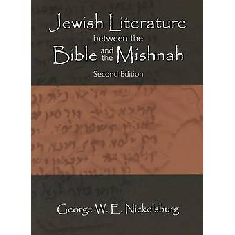 Jewish Literature Between the Bible and the Mishnah - A Historical and