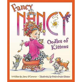 Fancy Nancy - Oodles of Kittens by Jane O'Connor - 9780062269874 Book