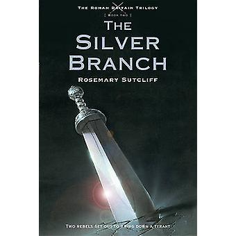 The Silver Branch by Rosemary Sutcliff - 9780312644314 Book