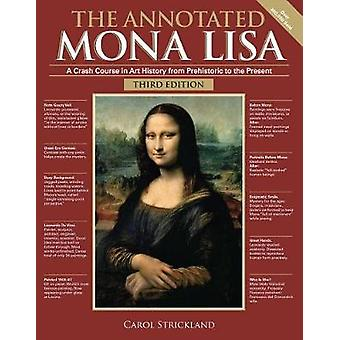 The Annotated Mona Lisa - Third Edition - A Crash Course in Art Histor