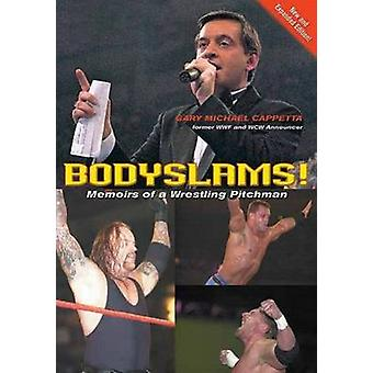 Bodyslams! - Memoirs of a Wrestling Pitchman by Gary Michael Cappetta