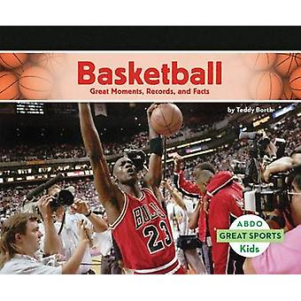 Basketball - - Great Moments - Records - and Facts by Teddy Borth - 978