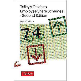 Tolleys Guide to Employee Share Schemes by David Craddock