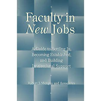 Faculty in New Jobs - A Guide to Settling in - Becoming Established an